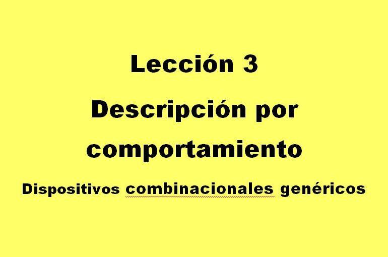 Lección 3. Descripción por comportamiento. Dispositivos lógicos combinacionales genéricos.