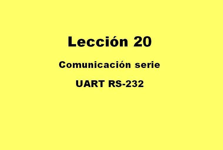 Lección 20. V131. Trasmisor de la UART RS-232. Prueba transmitiendo de la plaqueta a la computadora.